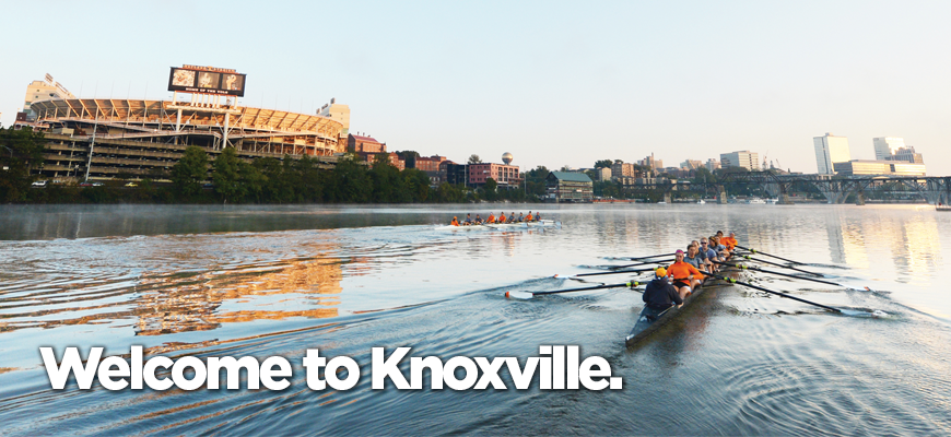 Admissions: Welcome to Knoxville.